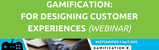 Gamification for Designing Customer Experiences - Free Webinar