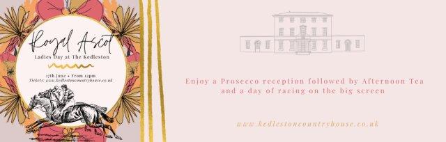 Royal Ascot Ladies Day at The Kedleston Country House