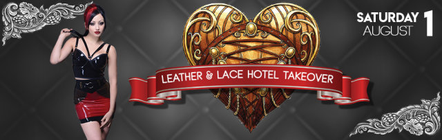 Leather and Lace Hotel Takeover