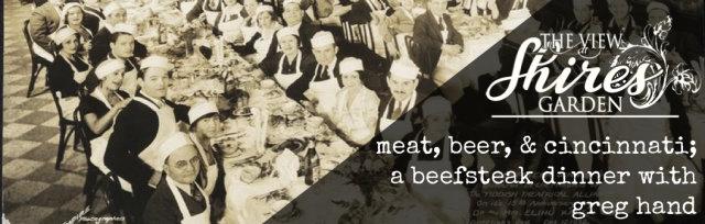 Meat, Beer, and Cincinnati: A Beefsteak Dinner with Greg Hand