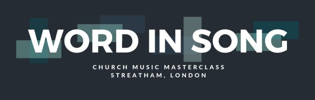 Word In Song Masterclass [London, UK]