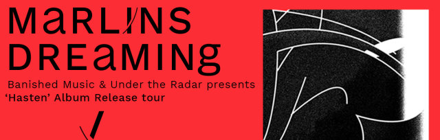Marlin's Dreaming - Hasten Album Release Tour