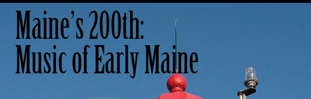 Maine's 200th: Music of Early Maine (Belfast)