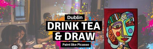 Drink Tea & Draw Dublin: Paint Like Picasso