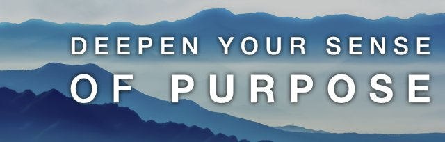 Deepen Your Sense of Purpose - for Business Leaders & Professionals