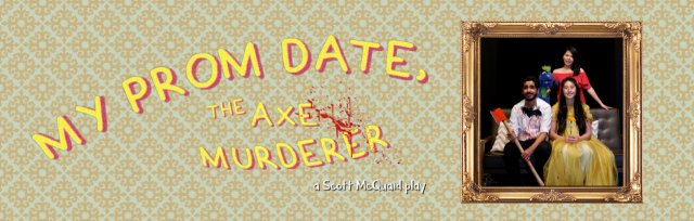 My Prom Date, The Axe Murderer
