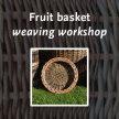 Fruit basket weaving workshop with Jane Welsh image