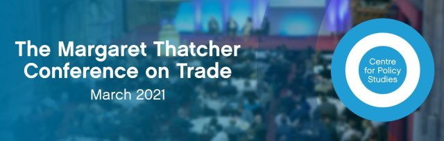 Margaret Thatcher Conference on Trade