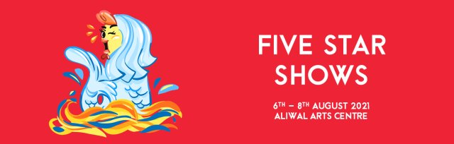 'FIVE STAR SHOWS' (6-8 Aug 2021)