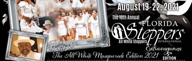 10th Annual All White Steppers Extravaganza Destination, Florida Steppers International Orlando, Fl.