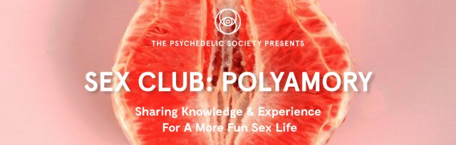 Sex Club: Polyamory - Exchanging Knowledge & Experience Online