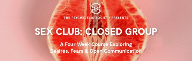 Sex Club: Closed Group - A Four Week Online Course