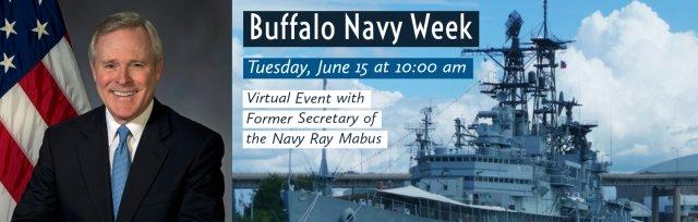 Buffalo Navy Week Virtual Event with Former Secretary of the Navy Ray Mabus
