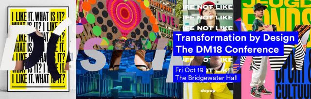 D(isrupt)M: Transformation by Design - The DM18 Conference