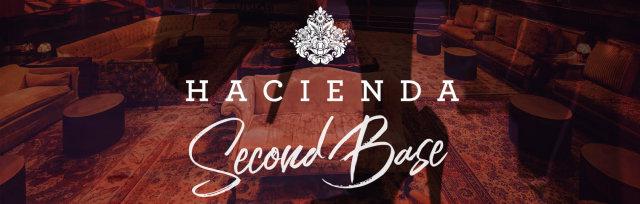 Hacienda Presents: Second Base
