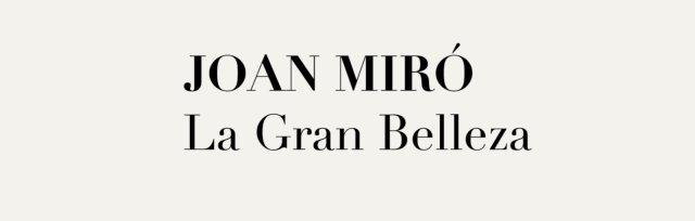 Joan Miró: La Gran Belleza