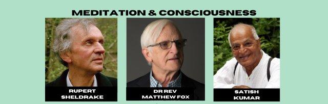 Consciousness & Meditation: A Deep Dive with Rupert Sheldrake, Matthew Fox, & Satish Kumar