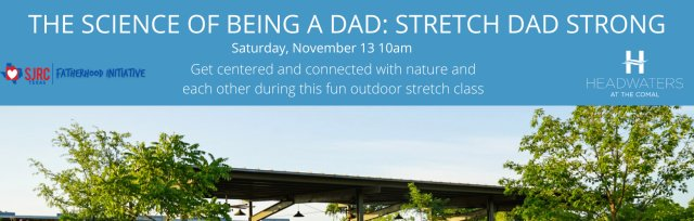 The Science of Being a Dad: Stretch Dad Strong