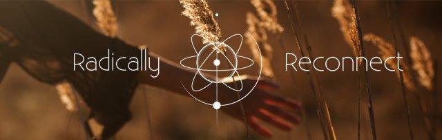 Radically Reconnect - An online immersive 6-week program