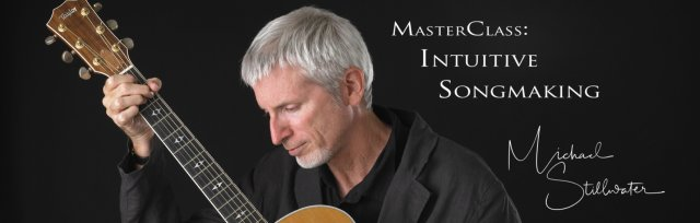 MasterClass: Intuitive Songmaking   (Free Introduction)
