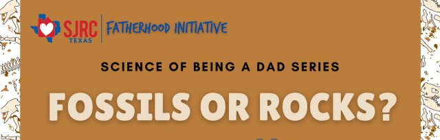 The Science of Being a Dad: Fossils or Rocks?