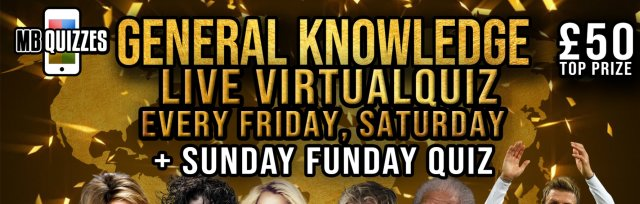 Weekend General Knowledge Quiz (Friday, Saturday and Sunday at 8pm)
