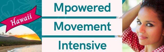 Magna Gopal's Mpowered Movement Intensive - Hawaii Edition