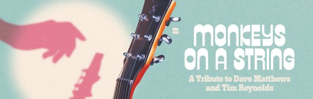 Monkeys on a String: A Tribute to Dave Matthews and Tim Reynolds