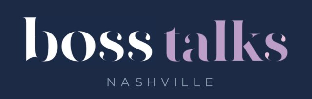 Boss Talks Nashville Events Featuring Women of Nashville Power Panel