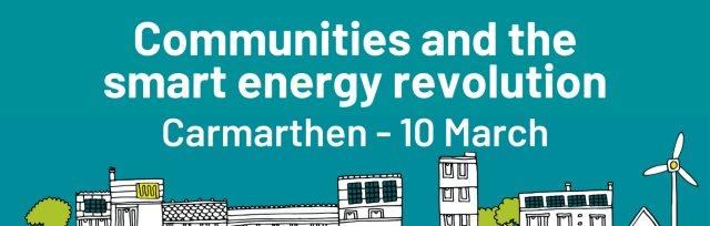 Communities and the smart energy revolution- Carmarthen