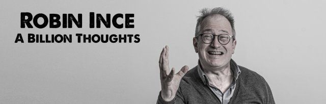 Robin Ince - A Billion Thoughts (Work in Progess)