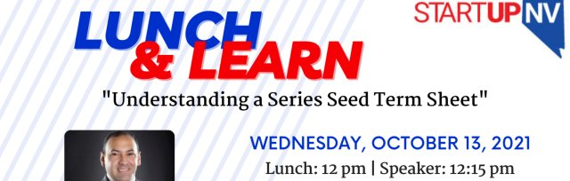 """Lunch n Learn Reno with Jose Padilla """"Understanding a Series Seed Term Sheet"""""""
