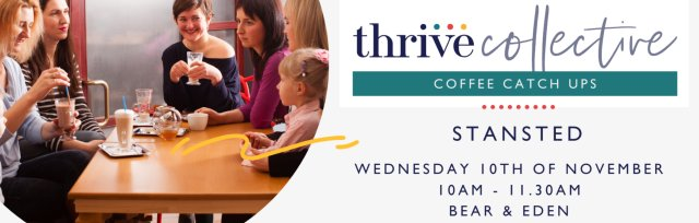 Thrive Collective: Coffee Catch Up Stansted