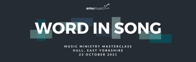 Word In Song Masterclass [Hull, East Yorkshire]
