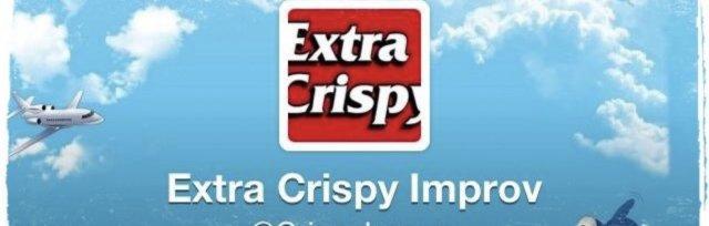 Extra Crispy Improv July