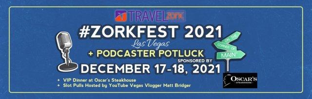ZorkFest 2021 +Podcaster Potluck + VIP Dinner at Oscar's +Slot-Pulls Hosted by YouTube Vegas Vlogger Matt Bridger
