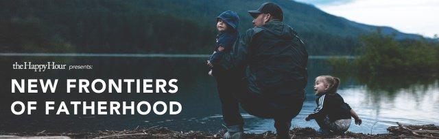 New Frontiers of Fatherhood