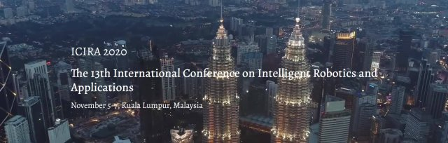 The 13th International Conference on Intelligent Robotics and Applications (ICIRA 2020)