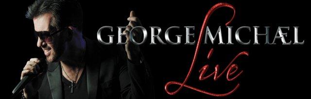 George Michael Live Theatre Tour 2021-  Kent