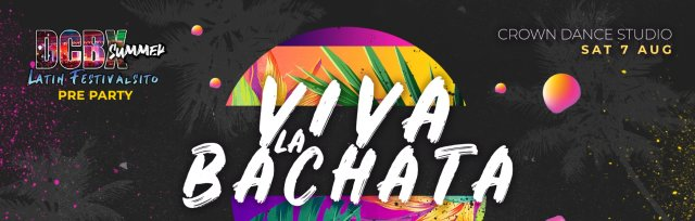 Viva La Bachata DCBX Pre Party