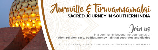Sacred Journey to Auroville & Tiruvannamalai in Southern India