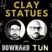 Blowout Presents: Clay Statues   Downard   TUN image