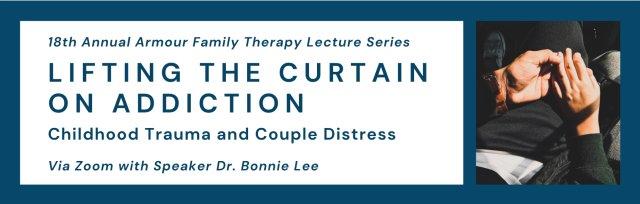 Lifting the Curtain on Addiction: Childhood Trauma and Couple Distress