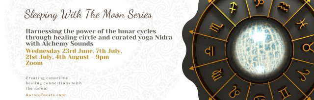 Moon Rituals, Tips, Healing Circle, Yoga Nidra & Alchemy Sounds harnessing the power of the lunar cycles.