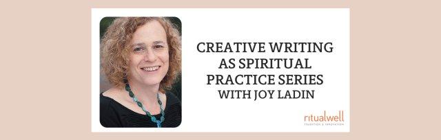 Creative Writing as Spiritual Practice Series with Joy Ladin