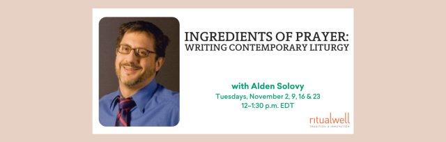 Ingredients of Prayer: Writing Contemporary Liturgy