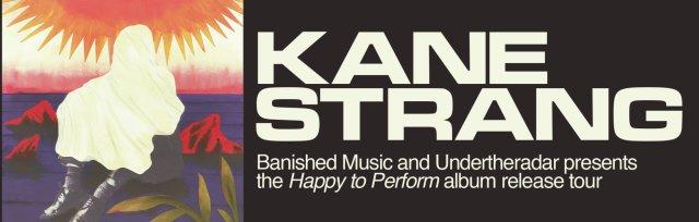 Kane Strang - Happy to Perform Album Release Tour
