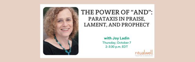 """The Power of """"And"""": Parataxis in Praise, Lament, and Prophecy"""