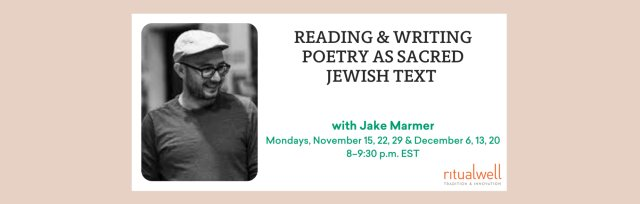 Reading & Writing Poetry as Sacred Jewish Text