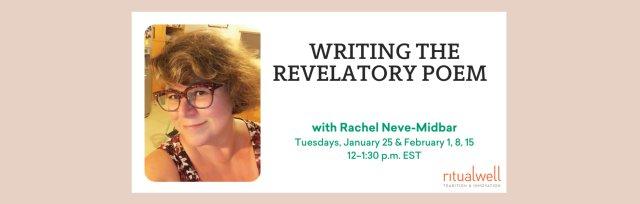 Writing the Revelatory Poem